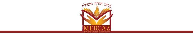 MERCAZ TORAH AND TEFILAH